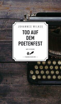 Tod auf dem Poetenfest - Frankenkrimi (eBook, ePUB) - Wilkes, Johannes