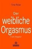 Der weibliche Orgasmus   Erotischer Ratgeber (eBook, ePUB)
