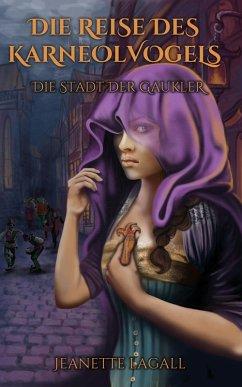 Die Stadt der Gaukler (eBook, ePUB) - Lagall, Jeanette