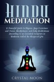 Hindu Meditation: A Peaceful Guide to Dhyana, Yoga Exercises and Poses, Mindfulness, and Daily Meditations According to an Essential Scripture in Hinduism called the Bhagavad Gita (eBook, ePUB)