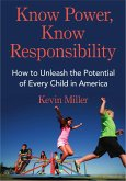 Know Power, Know Responsibility: How to Unleash the Potential of Every Child in America (eBook, ePUB)