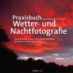 Praxisbuch Wetter- und Nachtfotografie (eBook, PDF)