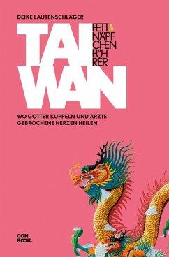 Fettnäpfchenführer Taiwan (eBook, ePUB) - Lautenschläger, Deike