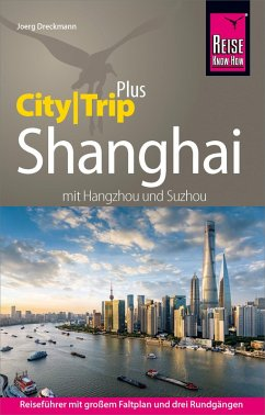 Reise Know-How Reiseführer Shanghai (CityTrip PLUS) mit Hangzhou und Suzhou (eBook, PDF) - Dreckmann, Joerg