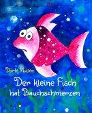 Der kleine Fisch hat Bauchschmerzen (eBook, ePUB)