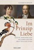 Im Prinzip Liebe. Goethe, Marianne von Willemer und der West-östliche Divan (eBook, ePUB)