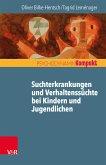 Suchtmittelgebrauch und Verhaltenssüchte bei Jugendlichen und jungen Erwachsenen (eBook, PDF)