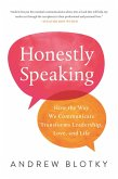Honestly Speaking: How the Way We Communicate Transforms Leadership, Love, and Life (eBook, ePUB)