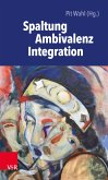 Spaltung - Ambivalenz - Integration (eBook, PDF)