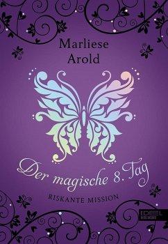 Der magische achte Tag (eBook, ePUB) - Arold, Marliese