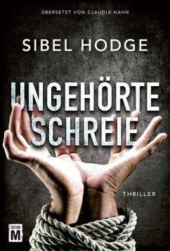 Ungehörte Schreie - Hodge, Sibel