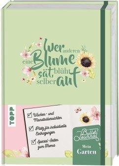 Mein Bullet Journal Garten - Wer anderen eine Blume sät, blüht selber auf - Broszies, Anne
