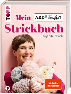 Mein ARD Buffet Strickbuch - Steinbach, Tanja