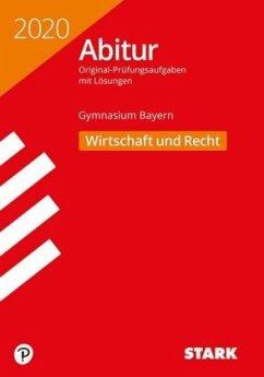 STARK Abiturprüfung Bayern 2020 - Wirtschaft/Recht