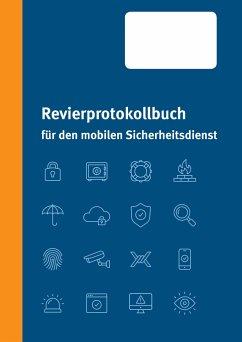 Revierprotokollbuch für den mobilen Sicherheitsdienst