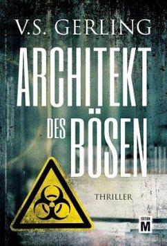 Architekt des Bösen - Gerling, V. S.