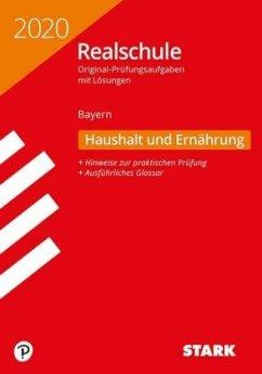 STARK Original-Prüfungen Realschule 2020 - Haushalt und Ernährung - Bayern