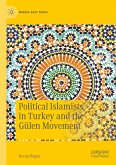 Political Islamists in Turkey and the Gülen Movement