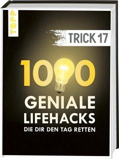 Trick 17. 1000 geniale Lifehacks, die dir den Tag retten - frechverlag