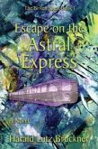 Escape on the Astral Express (eBook, ePUB)
