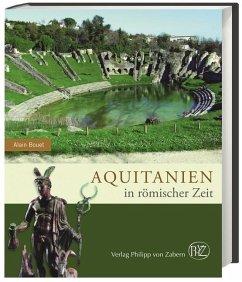Aquitanien in römischer Zeit (Mängelexemplar) - Bouet, Alain