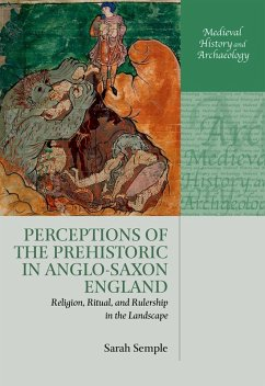 Perceptions of the Prehistoric in Anglo-Saxon England (eBook, ePUB) - Semple, Sarah