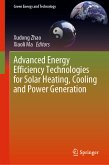Advanced Energy Efficiency Technologies for Solar Heating, Cooling and Power Generation (eBook, PDF)