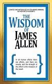 The Wisdom of James Allen (eBook, ePUB)