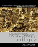 History, Design, and Legacy: Architectural Prizes and Awards - An Academic Investigation of the Royal Institute of British Architects' (RIBA) Royal Gold Medal (Wordcatcher Architecture and Built Environment) (eBook, ePUB)