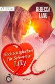 Hochzeitsglocken für Schwester Lilly (eBook, ePUB)