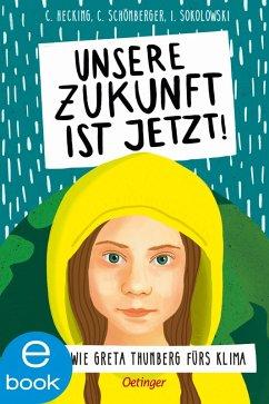 Unsere Zukunft ist jetzt (eBook, ePUB) - Hecking, Claus; Schönberger, Charlotte; Sokolowski, Ilka