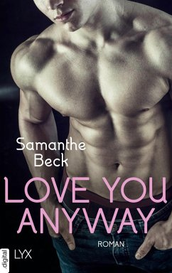 Love You Anyway / Love you Bd.2 (eBook, ePUB) - Beck, Samanthe