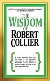 The Wisdom of Robert Collier (eBook, ePUB)