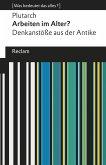 Arbeiten im Alter? Denkanstöße aus der Antike (eBook, ePUB)