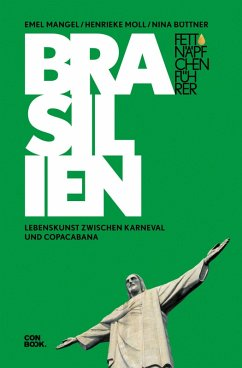 Fettnäpfchenführer Brasilien (eBook, PDF) - Büttner, Nina; Mangel, Emel; Moll, Henrieke