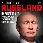 Russland im Zangengriff - Putins Imperium zwischen Nato, China und Islam (MP3-Download)