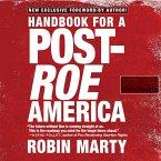 Handbook for a Post-Roe America (Unabridged) (MP3-Download)