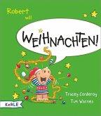 Robert will Weihnachten! (Mängelexemplar)