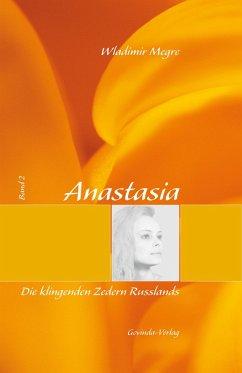 Anastasia, Band 2: Die klingenden Zedern Russlands (eBook, ePUB) - Megre, Wladimir