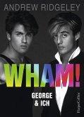 WHAM! George & ich (eBook, ePUB)