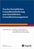 Von der Betrieblichen Gesundheitsförderung zum Betrieblichen Gesundheitsmanagement (eBook, ePUB)