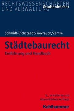 Städtebaurecht (eBook, ePUB) - Zemke, Reinhold; Schmidt-Eichstaedt, Gerd; Weyrauch, Bernhard