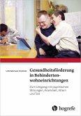 Gesundheitsförderung in Behindertenwohneinrichtungen (eBook, ePUB)