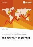 Der Dispositionseffekt. Wie treffen wir Investitionsentscheidungen?