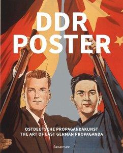DDR Poster. 130 Propagandabilder, Werbe- und künstlerische Plakate von den 40er- bis Ende der 80er-Jahre illustrieren die Geschichte des Kalten Krieges, Zeitgeist und Lebensgefühl der DDR - Heather, David