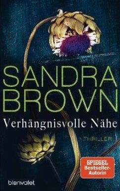 Verhängnisvolle Nähe - Brown, Sandra