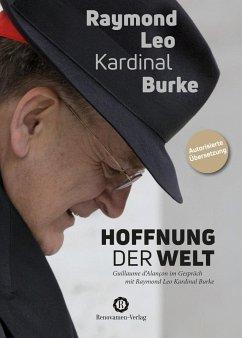 Hoffnung der Welt - Burke, Raymond Leo Kardinal; d'Alançon, Guillaume