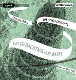 Das Gedächtnis von Babel / Die Spiegelreisende Bd.3 (2 MP3-CDs))