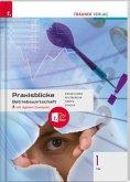 Praxisblicke - Betriebswirtschaft 1 FW, inkl. digitalem Zusatzpaket