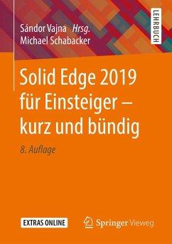 Solid Edge 2019 für Einsteiger - kurz und bündig (eBook, PDF) - Schabacker, Michael